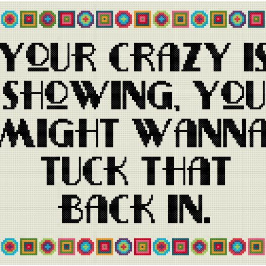 your-crazy-is-showing-fsi-jpg